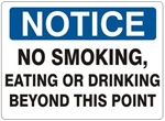 NOTICE NO SMOKING EATING OR DRINKING BEYOND THIS POINT Sign - Choose 7 X 10 - 10 X 14, Self Adhesive Vinyl, Plastic or Aluminum.