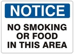 NOTICE NO SMOKING OR FOOD IN THIS AREA Sign - Choose 7 X 10 - 10 X 14, Self Adhesive Vinyl, Plastic or Aluminum.
