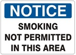 NOTICE SMOKING NOT PERMITTED IN THIS AREA Sign - Choose 7 X 10 - 10 X 14, Self Adhesive Vinyl, Plastic or Aluminum.