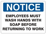 Notice Employees Must Wash Hands Before Returning To Work Sign - Choose 7 X 10 - 10 X 14, Self Adhesive Vinyl, Plastic or Aluminum.