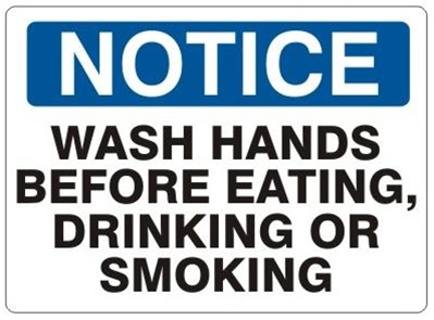 NOTICE WASH HANDS BEFORE EATING, DRINKING OR SMOKING Sign - Choose 7 X 10 - 10 X 14, Self Adhesive Vinyl, Plastic or Aluminum.