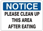 NOTICE PLEASE CLEAN UP THIS AREA AFTER EATING Sign - Choose 7 X 10 - 10 X 14, Self Adhesive Vinyl, Plastic or Aluminum.