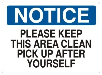 notice please keep this area clean pick up after yourself sign