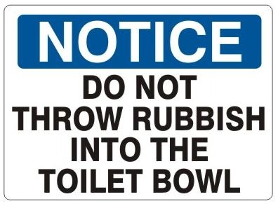 NOTICE DO NOT THROW RUBBISH INTO THE TOILET BOWL, Sign