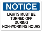 NOTICE LIGHTS MUST BE TURNED OFF DURING NON WORKING HOURS Sign - Choose 7 X 10 - 10 X 14, Self Adhesive Vinyl, Plastic or Aluminum.