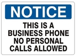 NOTICE THIS IS A COMPANY PHONE NO PERSONAL CALLS ALLOWED Sign - Choose 7 X 10 - 10 X 14, Self Adhesive Vinyl, Plastic or Aluminum.