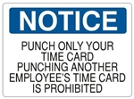 Notice Punching Another Employee's Time Card Is Prohibited Sign - Choose 7 X 10 - 10 X 14, Self Adhesive Vinyl, Plastic or Aluminum.