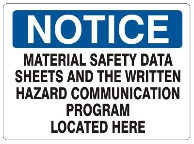 Notice Material Safety Data Sheets And The Written Hazard Communication Program Located Here Sign - Choose 7 X 10 - 10 X 14, Self Adhesive Vinyl, Plastic or Aluminum.