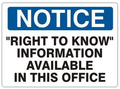 NOTICE RIGHT TO KNOW INFORMATION AVAILABLE IN THIS OFFICE Sign - Choose 7 X 10 - 10 X 14, Self Adhesive Vinyl, Plastic or Aluminum.