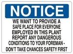 Notice We Want To Provide a Safe Place For Everyone Employed In This Plant Report Any Dangerous Conditions To Your Foreman, Don't Take Chances, Safety First Sign - Choose 7 X 10 - 10 X 14, Self Adhesive Vinyl, Plastic or Aluminum.