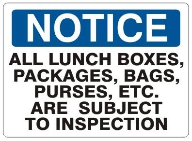 Notice All Lunch Boxes, Packages, Bags, Purses Subject To Inspection Sign - Choose 7 X 10 - 10 X 14, Self Adhesive Vinyl, Plastic or Aluminum.