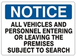 Notice All Vehicles And Personnel Entering Or Leaving The Premises Subject To Search Sign - Choose 7 X 10 - 10 X 14, Self Adhesive Vinyl, Plastic or Aluminum.