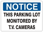 NOTICE THIS PARKING LOT MONITORED BY TV CAMERAS Sign - Choose 7 X 10 - 10 X 14, Self Adhesive Vinyl, Plastic or Aluminum.
