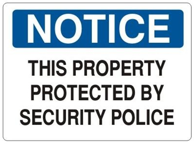 NOTICE THIS PROPERTY PROTECTED BY SECURITY POLICE Sign - Choose 7 X 10 - 10 X 14, Self Adhesive Vinyl, Plastic or Aluminum.