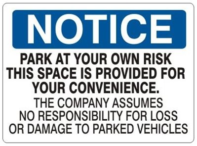 Notice Park At Your Own Risk Company Assumes No Responsibility Sign - Choose 7 X 10 - 10 X 14, Self Adhesive Vinyl, Plastic or Aluminum.