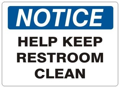 Notice help keep restroom clean sign for Keep bathroom clean signs