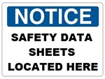 NOTICE SAFETY DATA SHEETS LOCATED HERE Sign - Choose 7 X 10 - 10 X 14, Self Adhesive Vinyl, Plastic or Aluminum.
