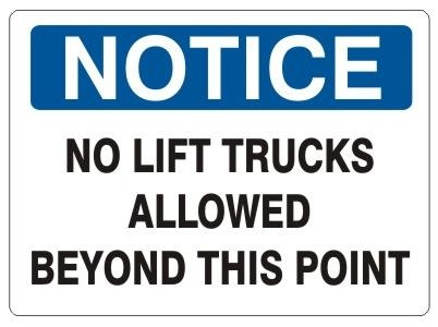 NOTICE NO LIFT TRUCKS ALLOWED BEYOND THIS POINT Sign - Choose 7 X 10 - 10 X 14, Self Adhesive Vinyl, Plastic or Aluminum.