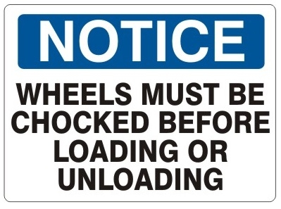 NOTICE WHEELS MUST BE CHOCKED BEFORE LOADING OR UNLOADING Sign - Choose 7 X 10 - 10 X 14, Self Adhesive Vinyl, Plastic or Aluminum.