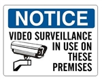 NOTICE VIDEO SURVEILLANCE IN USE ON THESE PREMISES Sign - Choose 7 X 10 - 10 X 14, Self Adhesive Vinyl, Plastic or Aluminum.