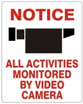 NOTICE ALL ACTIVITIES MONITORED BY VIDEO CAMERA SIGN - Choose 7 X 10 - 10 X 14, Self Adhesive Vinyl, Plastic or Aluminum.