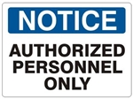 NOTICE AUTHORIZED PERSONNEL ONLY Sign - Choose 7 X 10 - 10 X 14, Self Adhesive Vinyl, Plastic or Aluminum.