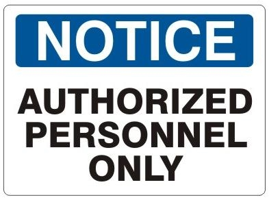 NOTICE, AUTHORIZED PERSONNEL ONLY, Sign - Choose 7 X 10 - 10 X 14, Self Adhesive Vinyl, Plastic or Aluminum.