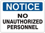 NOTICE NO UNAUTHORIZED PERSONNEL Sign - Choose 7 X 10 - 10 X 14, Self Adhesive Vinyl, Plastic or Aluminum.