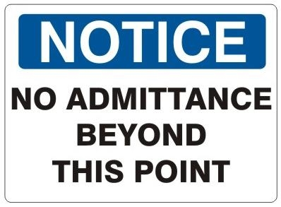 NOTICE NO ADMITTANCE BEYOND THIS POINT Sign - Choose 7 X 10 - 10 X 14, Self Adhesive Vinyl, Plastic or Aluminum.