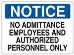 Notice No Admittance Employee and Authorized Personnel Only Sign - Choose 7 X 10 - 10 X 14, Self Adhesive Vinyl, Plastic or Aluminum.