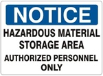 Notice Hazardous Material Storage Area Authorized Personnel Only Sign - Choose 7 X 10 - 10 X 14, Self Adhesive Vinyl, Plastic or Aluminum.