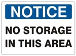 NOTICE NO STORAGE IN THIS AREA Sign - Choose 7 X 10 - 10 X 14, Self Adhesive Vinyl, Plastic or Aluminum.