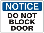 NOTICE DO NOT BLOCK DOOR Sign - Choose 7 X 10 - 10 X 14, Self Adhesive Vinyl, Plastic or Aluminum.