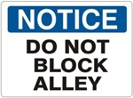 NOTICE DO NOT BLOCK ALLEY Sign - Choose 7 X 10 - 10 X 14, Self Adhesive Vinyl, Plastic or Aluminum.