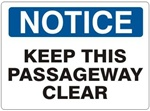 NOTICE KEEP THIS PASSAGEWAY CLEAR Sign - Choose 7 X 10 - 10 X 14, Self Adhesive Vinyl, Plastic or Aluminum.