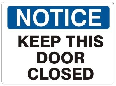 NOTICE: KEEP THIS DOOR CLOSED, Sign