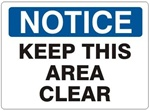 NOTICE KEEP THIS AREA CLEAR Sign - Choose 7 X 10 - 10 X 14, Self Adhesive Vinyl, Plastic or Aluminum.