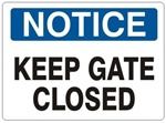 NOTICE KEEP GATE CLOSED Sign - Choose 7 X 10 - 10 X 14, Self Adhesive Vinyl, Plastic or Aluminum.