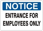NOTICE ENTRANCE FOR EMPLOYEES ONLY Sign - Choose 7 X 10 - 10 X 14, Self Adhesive Vinyl, Plastic or Aluminum.