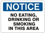 NOTICE NO EATING, DRINKING OR SMOKING IN THIS AREA Sign - Choose 7 X 10 - 10 X 14, Self Adhesive Vinyl, Plastic or Aluminum.