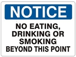 NOTICE NO EATING, DRINKING OR SMOKING BEYOND THIS POINT Sign - Choose 7 X 10 - 10 X 14, Self Adhesive Vinyl, Plastic or Aluminum.