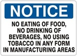 Notice No Eating of Food No Drinking of Beverages No Using Tobacco in Manufacturing Area Sign - Choose 7 X 10 - 10 X 14, Self Adhesive Vinyl, Plastic or Aluminum.
