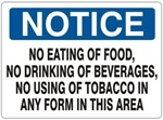 Notice No Eating of Food, No Drinking of Beverages, No Using of Tobacco in any form in This Area Sign - Choose 7 X 10 - 10 X 14, Self Adhesive Vinyl, Plastic or Aluminum.