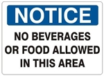 NOTICE NO BEVERAGES OR FOOD ALLOWED IN THIS AREA Sign - Choose 7 X 10 - 10 X 14, Self Adhesive Vinyl, Plastic or Aluminum.