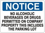 Notice No Alcoholic Beverages Or Drugs Permitted On Company Property This Includes The Parking Lot Sign - Choose 7 X 10 - 10 X 14, Pressure Sensitive Vinyl, Plastic or Aluminum.