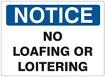 NOTICE NO LOAFING OR LOITERING Sign - Choose 7 X 10 - 10 X 14, Self Adhesive Vinyl, Plastic or Aluminum.