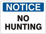 NOTICE NO HUNTING Sign - Choose 7 X 10 - 10 X 14, Self Adhesive Vinyl, Plastic or Aluminum.