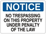 Notice No Trespassing On This Property Under Penalty of Law Sign - Choose 7 X 10 - 10 X 14, Self Adhesive Vinyl, Plastic or Aluminum.