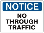 NOTICE NO THROUGH TRAFFIC Sign - Choose 7 X 10 - 10 X 14, Self Adhesive Vinyl, Plastic or Aluminum.