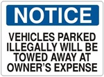 Notice Vehicles Parked Illegally Will Be Towed Away At Owner's Expense Sign - Choose 7 X 10 - 10 X 14, Self Adhesive Vinyl, Plastic or Aluminum.